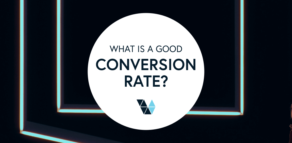 what is a good conversion rate